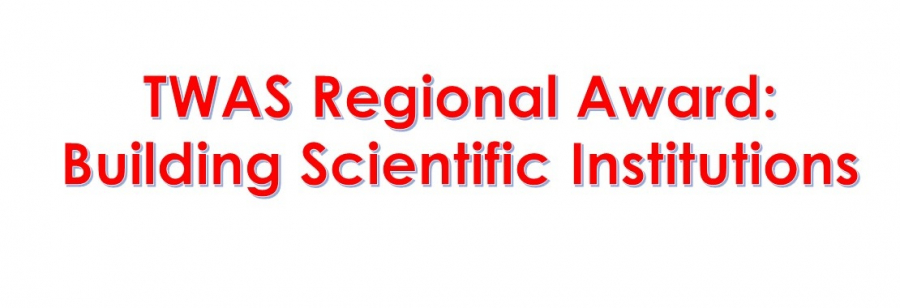TWAS Regional Award 2020: Building Scientific Institutions_31 July 2020